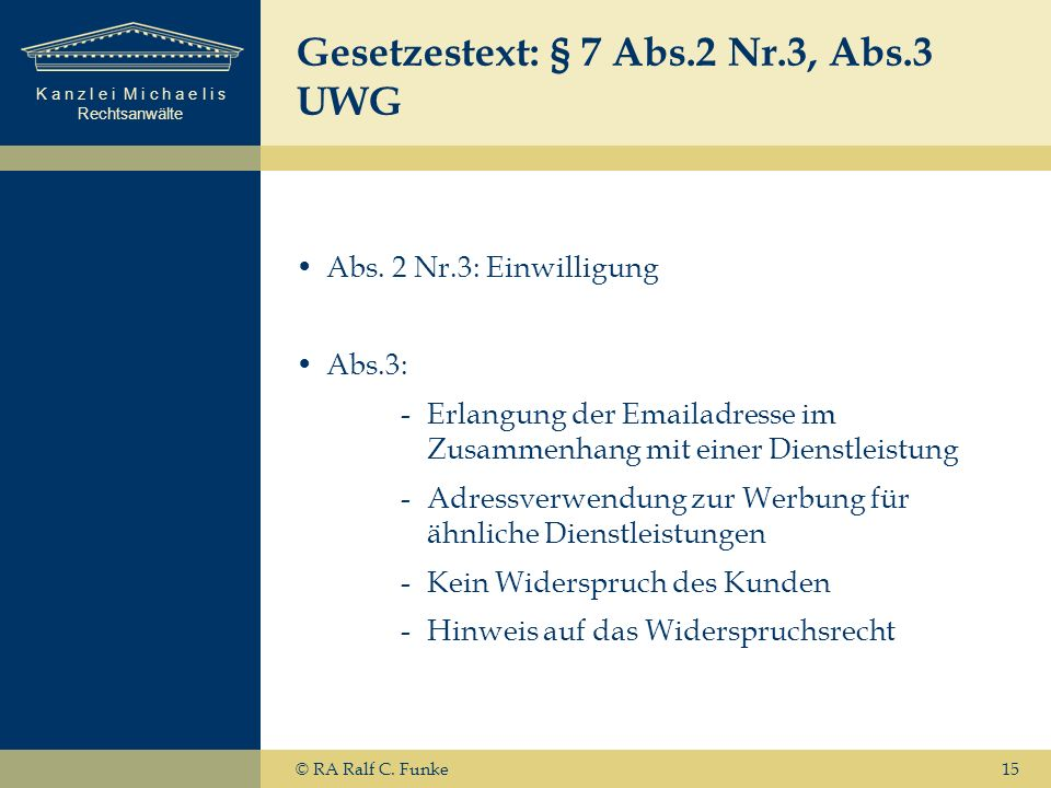 K a n z l e i M i c h a e l i s Rechtsanwälte 15 Gesetzestext: § 7 Abs.2 Nr.3, Abs.3 UWG Abs.