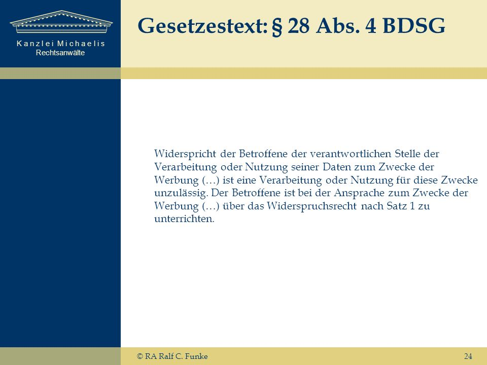 K a n z l e i M i c h a e l i s Rechtsanwälte Gesetzestext: § 28 Abs.