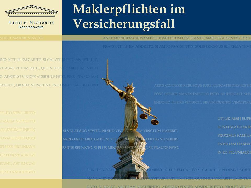 K a n z l e i M i c h a e l i s Rechtsanwälte Maklerpflichten im Versicherungsfall