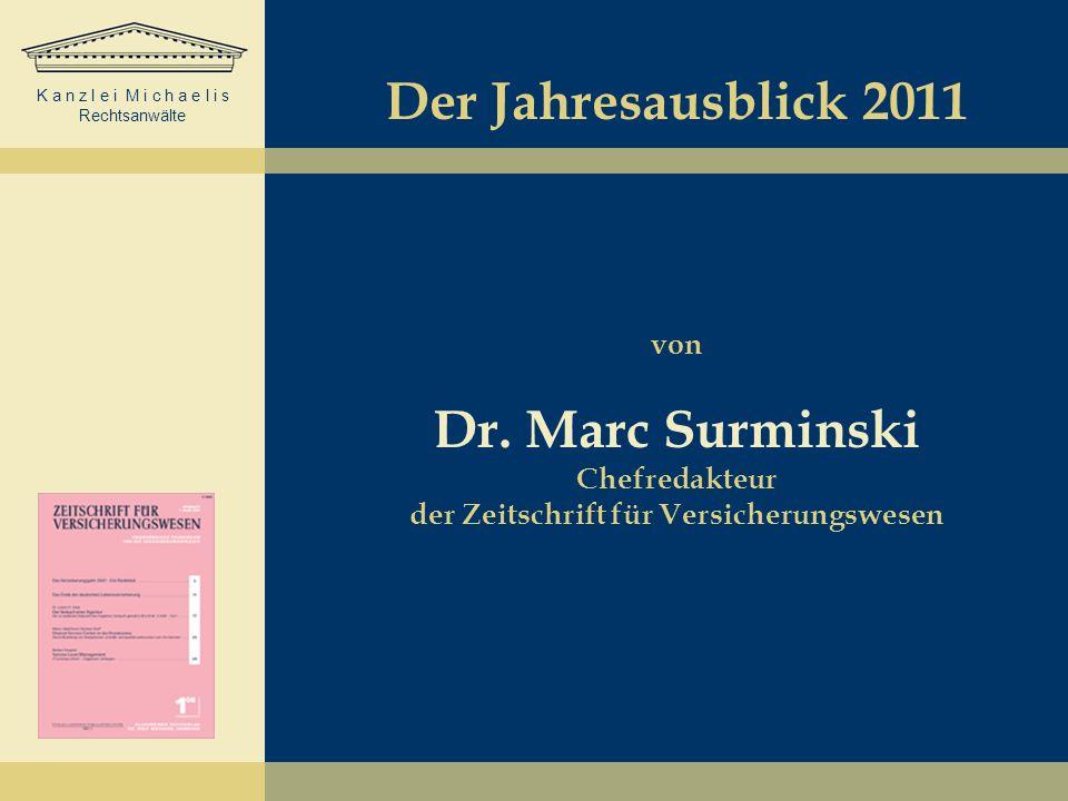 K a n z l e i M i c h a e l i s Rechtsanwälte Der Jahresausblick 2011 von Dr.