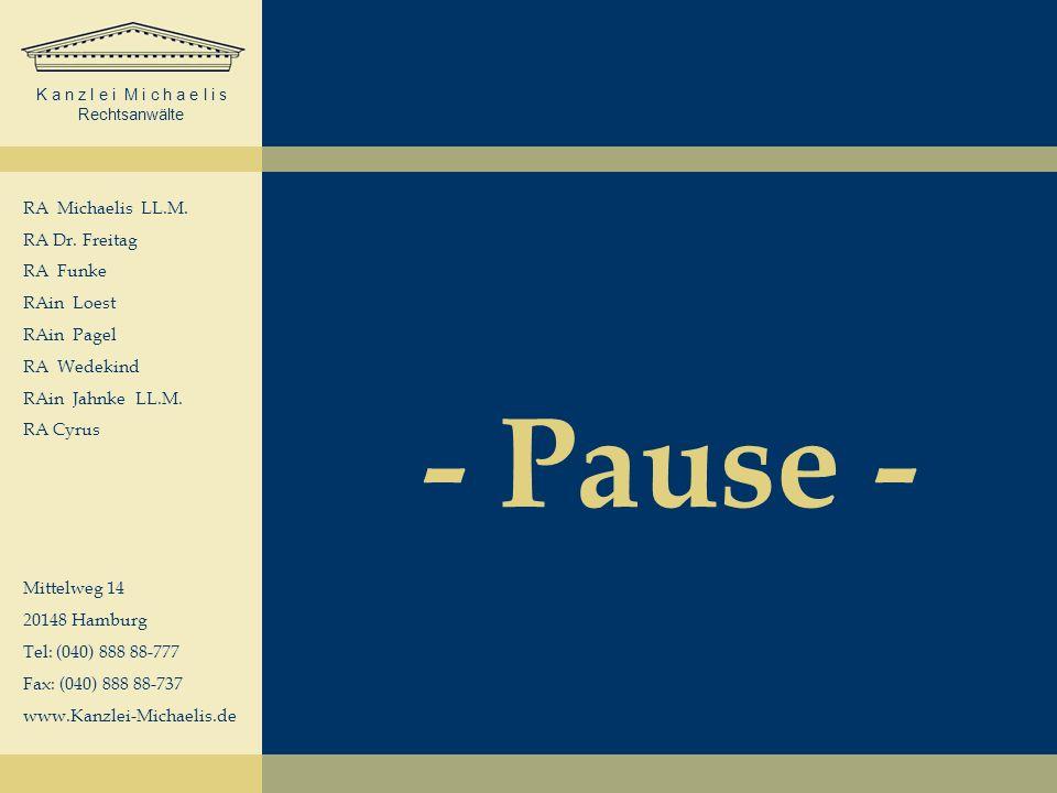 K a n z l e i M i c h a e l i s Rechtsanwälte - Pause - RA Michaelis LL.M.