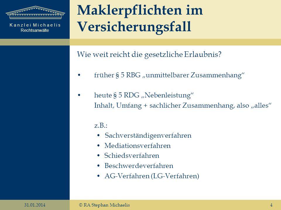 K a n z l e i M i c h a e l i s Rechtsanwälte 31.01.2014© RA Stephan Michaelis5 Was heißt unterstützt im Schadenfall .