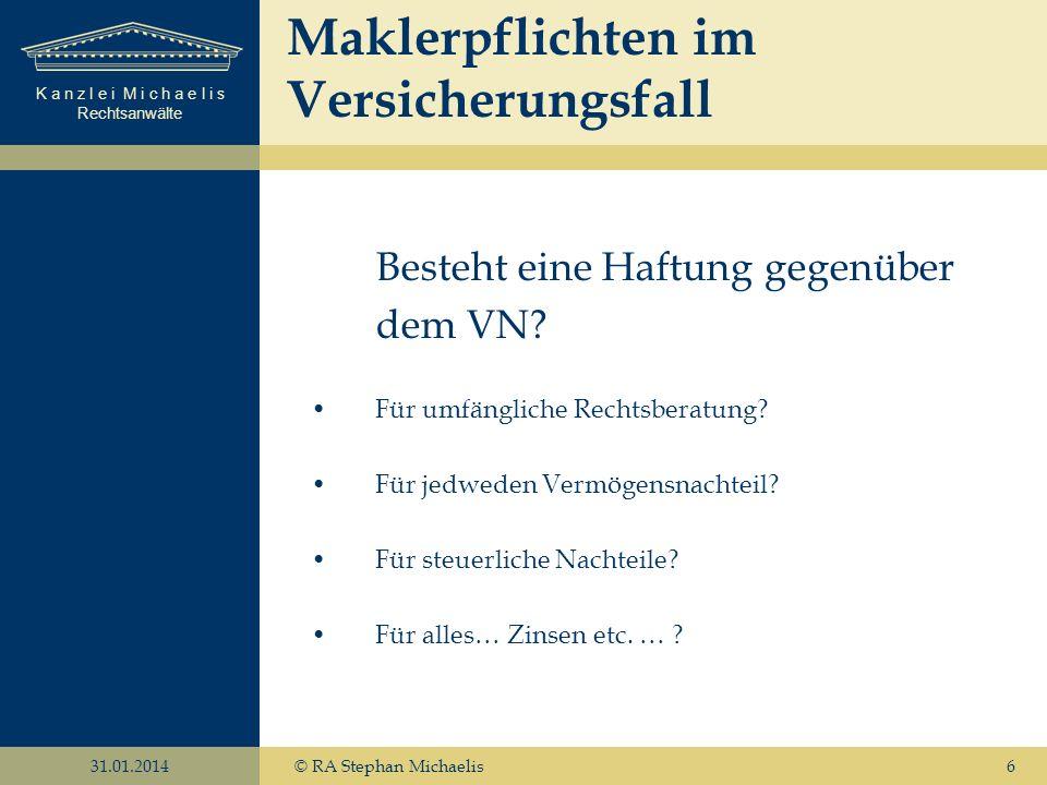 K a n z l e i M i c h a e l i s Rechtsanwälte 31.01.2014© RA Stephan Michaelis7 Besteht eine Haftung gegenüber den VR.