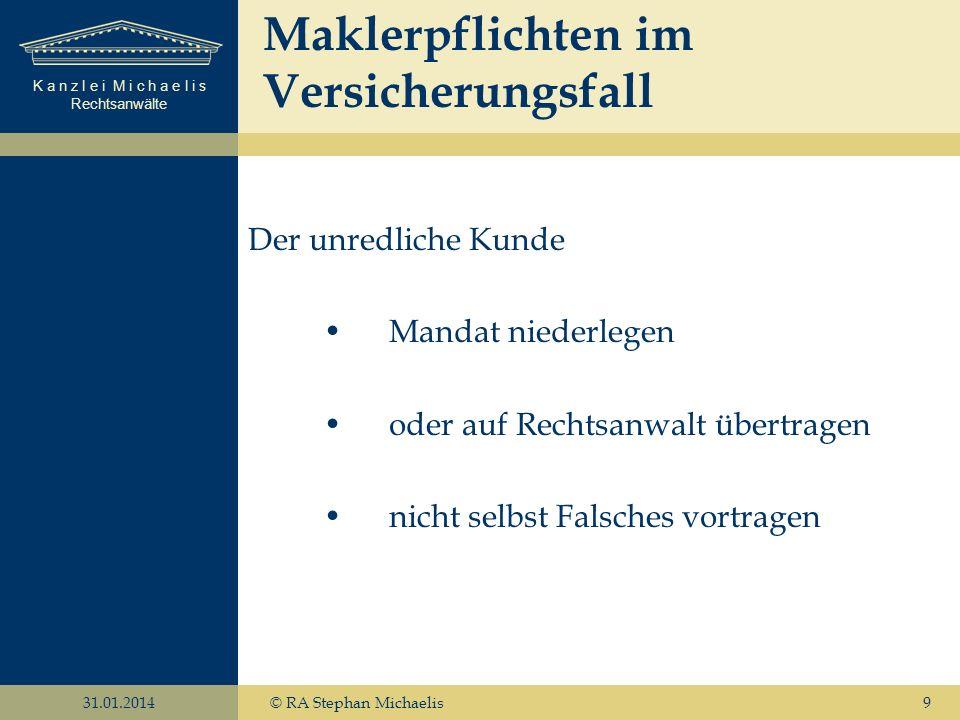 K a n z l e i M i c h a e l i s Rechtsanwälte 31.01.2014© RA Stephan Michaelis10 Achtung Fristen .