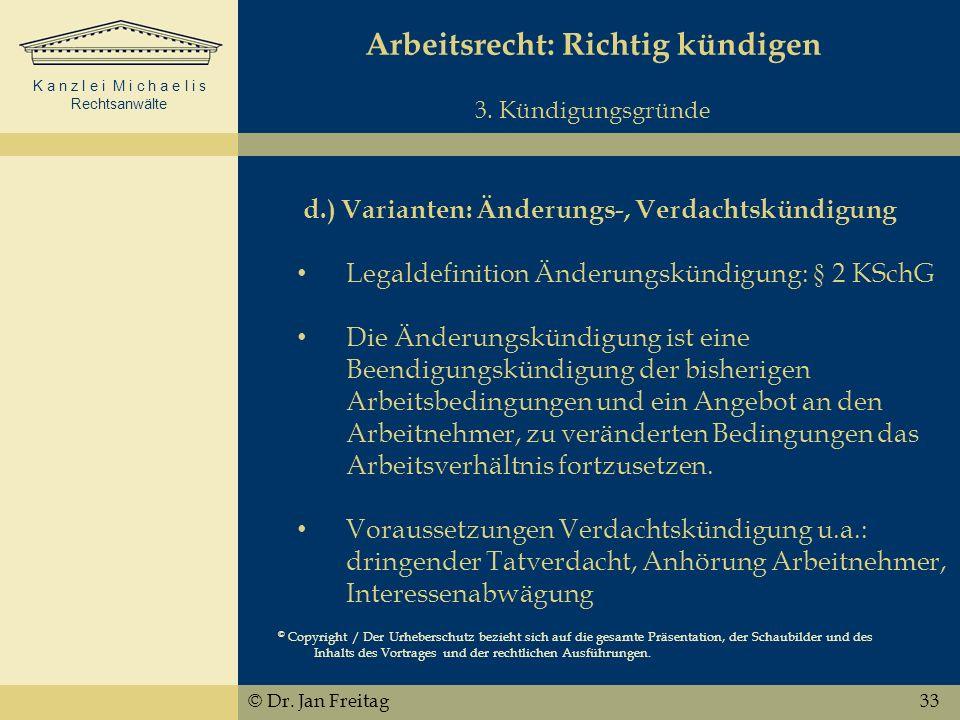 K a n z l e i M i c h a e l i s Rechtsanwälte Arbeitsrecht: Richtig kündigen 3.
