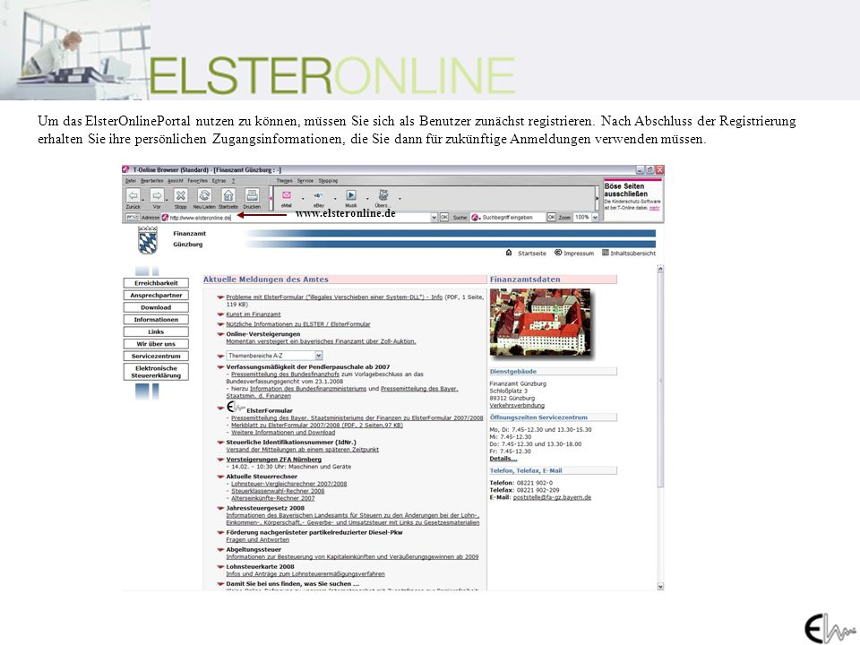 Um das ElsterOnlinePortal nutzen zu können, müssen Sie sich als Benutzer zunächst registrieren. Nach Abschluss der Registrierung erhalten Sie ihre per