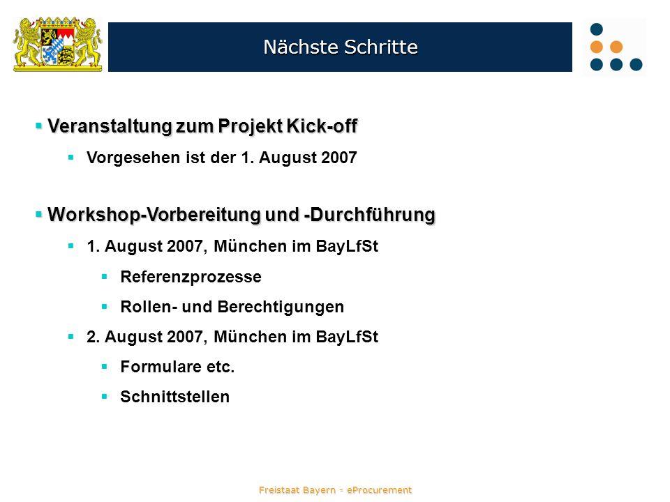 Nächste Schritte Veranstaltung zum Projekt Kick-off Veranstaltung zum Projekt Kick-off Vorgesehen ist der 1. August 2007 Workshop-Vorbereitung und -Du