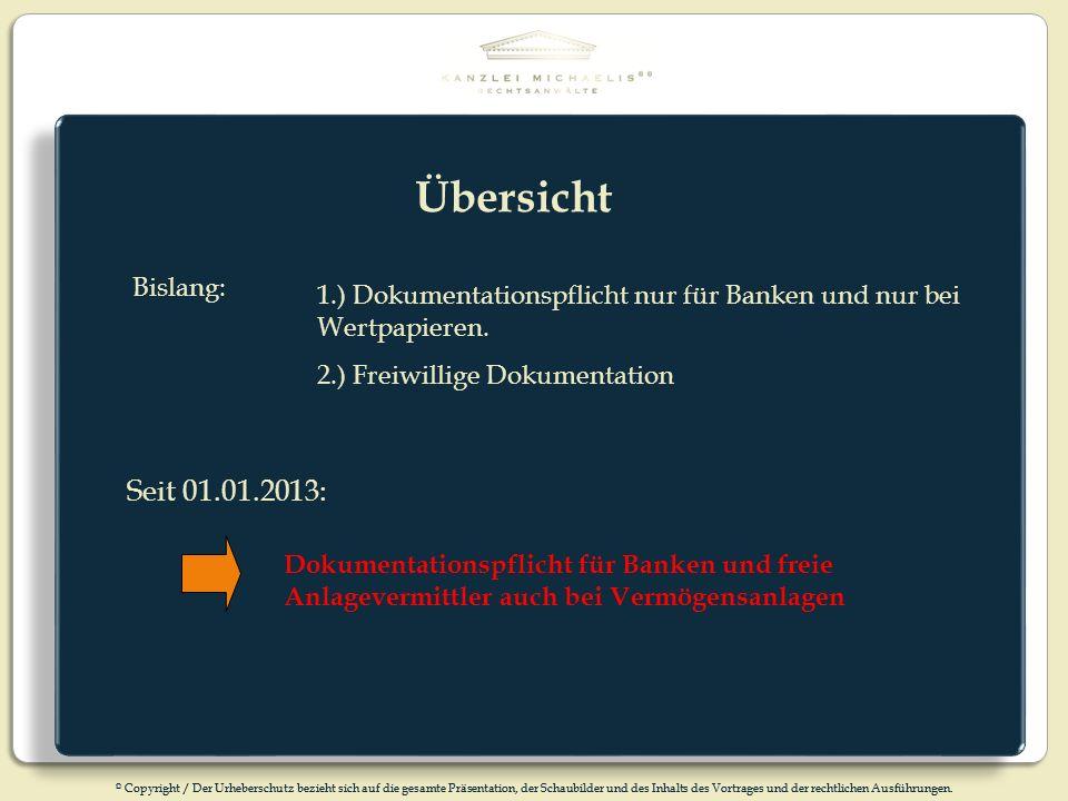 © Copyright / Der Urheberschutz bezieht sich auf die gesamte Präsentation, der Schaubilder und des Inhalts des Vortrages und der rechtlichen Ausführungen.