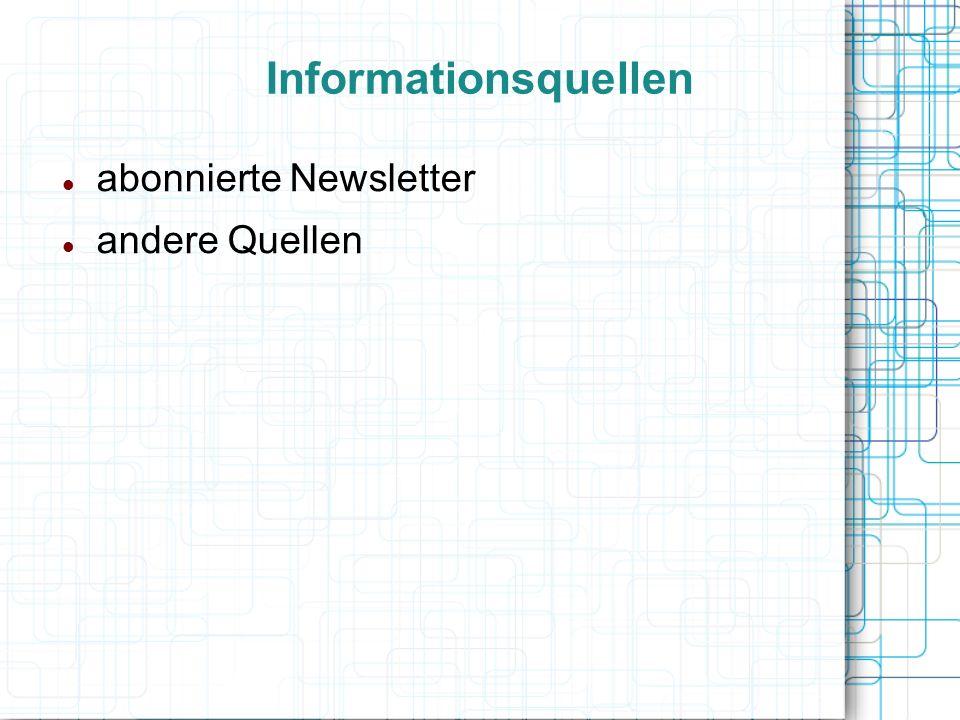 Informationsquellen abonnierte Newsletter andere Quellen