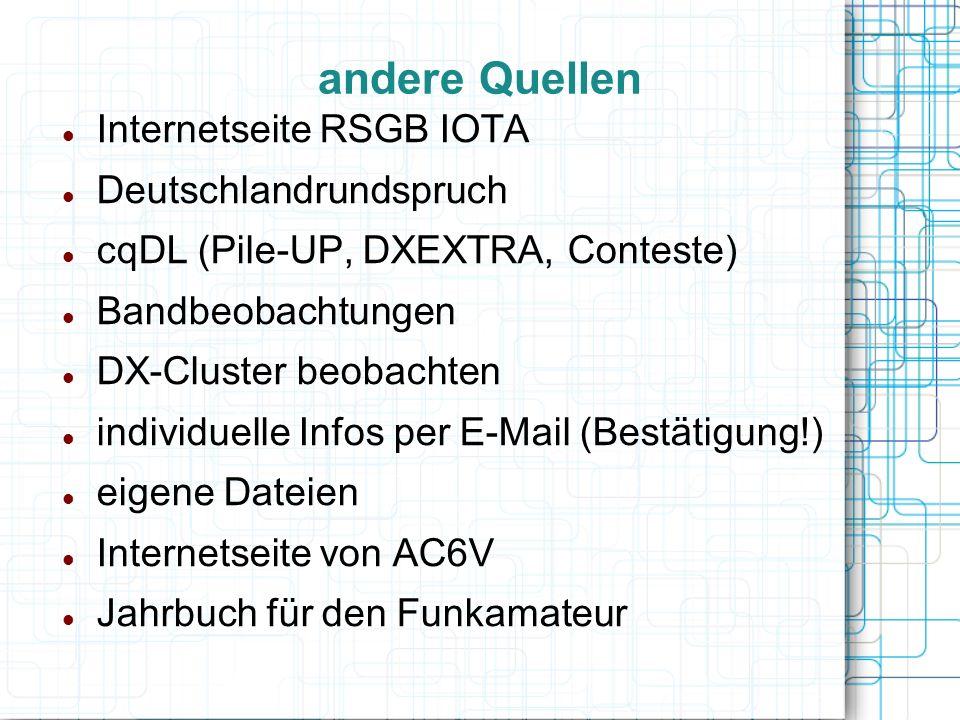 Internetseite RSGB IOTA Deutschlandrundspruch cqDL (Pile-UP, DXEXTRA, Conteste) Bandbeobachtungen DX-Cluster beobachten individuelle Infos per E-Mail