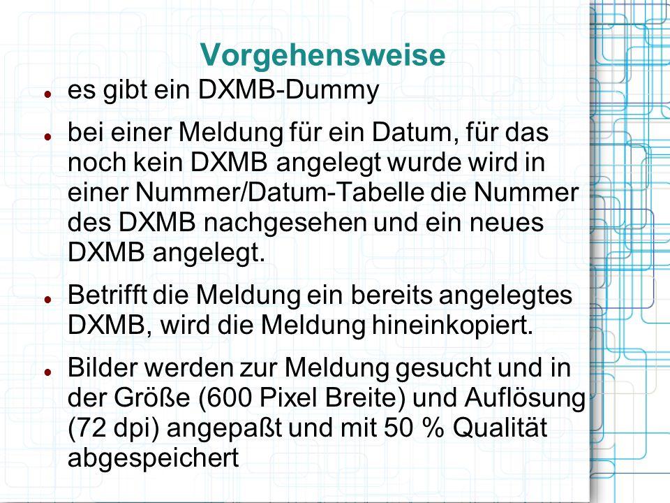 Vorgehensweise es gibt ein DXMB-Dummy bei einer Meldung für ein Datum, für das noch kein DXMB angelegt wurde wird in einer Nummer/Datum-Tabelle die Nu