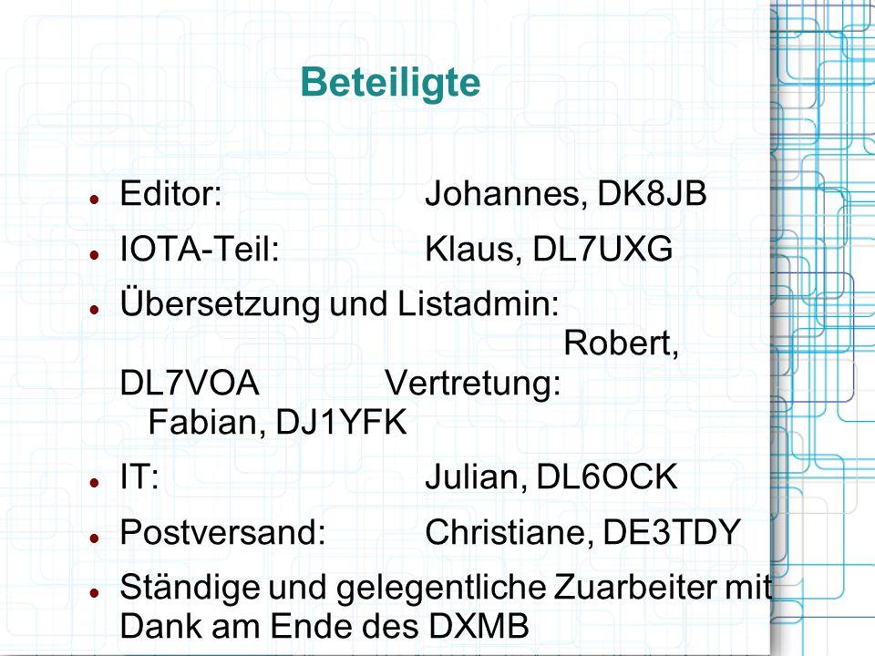 Editor: Johannes, DK8JB IOTA-Teil:Klaus, DL7UXG Übersetzung und Listadmin: Robert, DL7VOA Vertretung: Fabian, DJ1YFK IT: Julian, DL6OCK Postversand:Ch