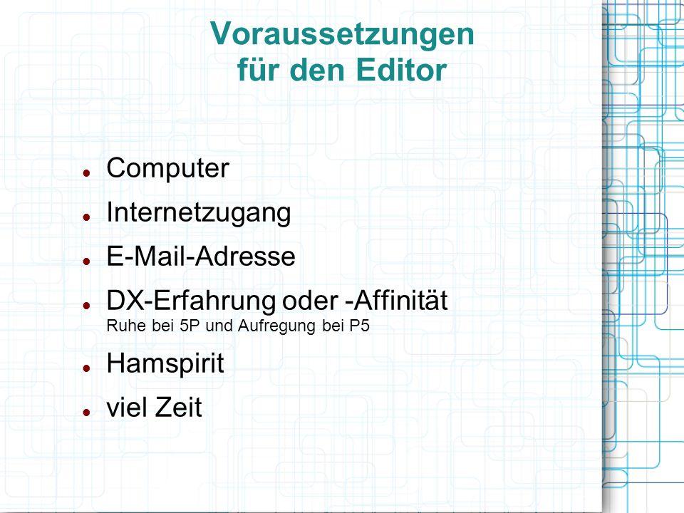 Computer Internetzugang E-Mail-Adresse DX-Erfahrung oder -Affinität Ruhe bei 5P und Aufregung bei P5 Hamspirit viel Zeit