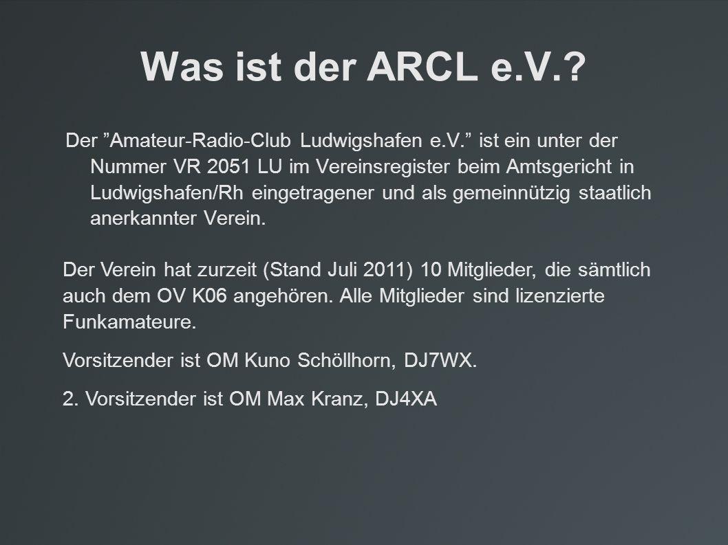 Was ist der ARCL e.V.? Der Amateur-Radio-Club Ludwigshafen e.V. ist ein unter der Nummer VR 2051 LU im Vereinsregister beim Amtsgericht in Ludwigshafe