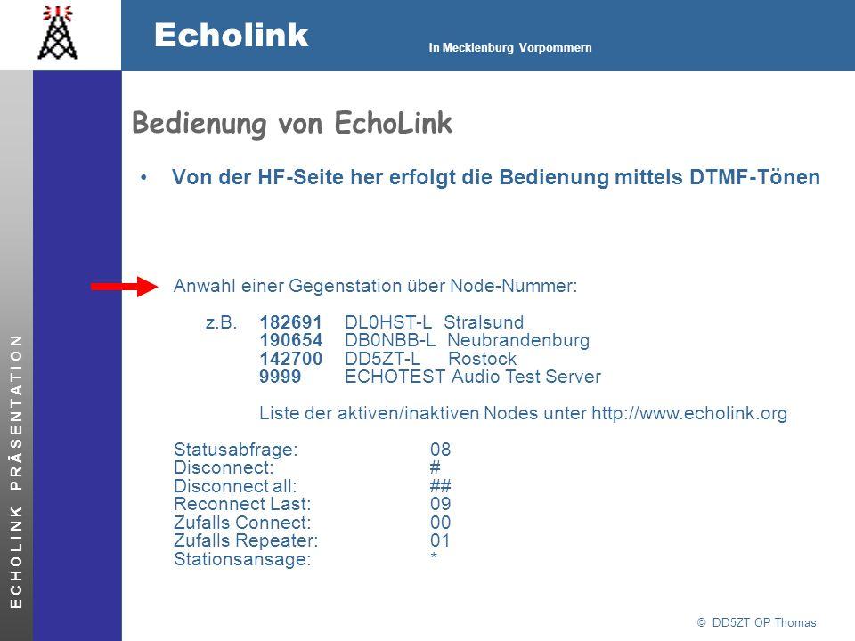 © DD5ZT OP Thomas Echolink In Mecklenburg Vorpommern E C H O L I N K P R Ä S E N T A T I O N Bedienung von EchoLink Von der HF-Seite her erfolgt die B