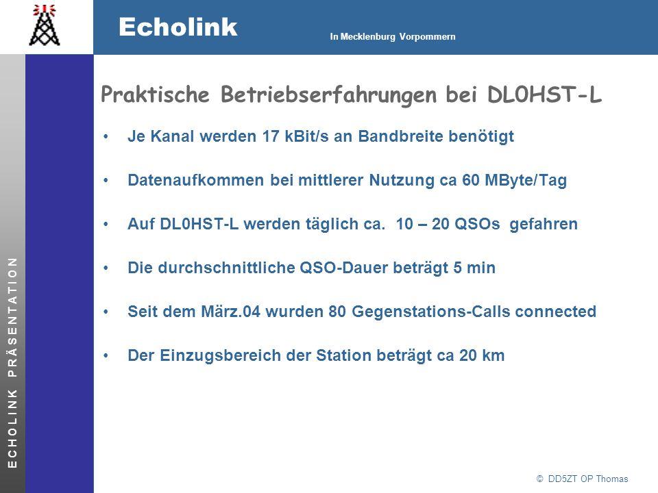 © DD5ZT OP Thomas Echolink In Mecklenburg Vorpommern E C H O L I N K P R Ä S E N T A T I O N Praktische Betriebserfahrungen bei DL0HST-L Je Kanal werd