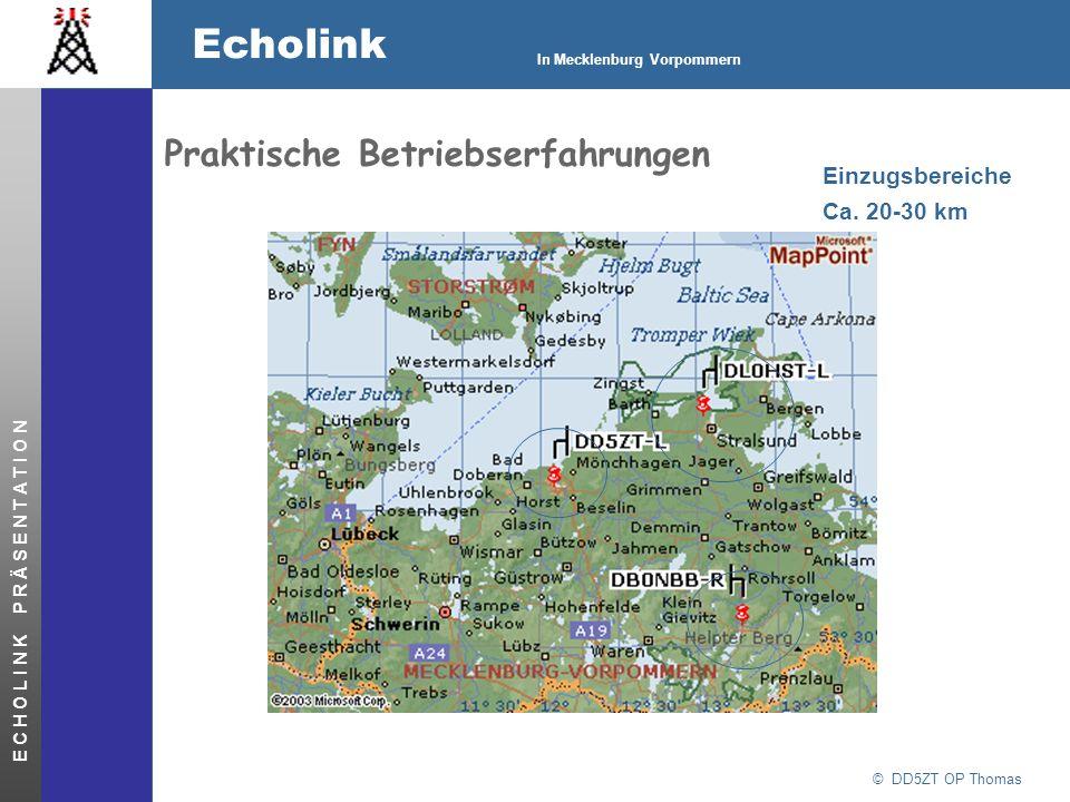 © DD5ZT OP Thomas Echolink In Mecklenburg Vorpommern E C H O L I N K P R Ä S E N T A T I O N Praktische Betriebserfahrungen DTMF-Standardbefehle zur B
