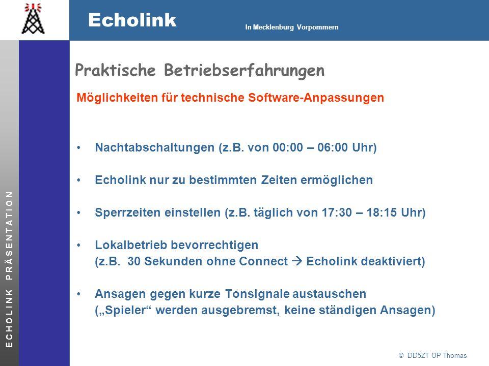 © DD5ZT OP Thomas Echolink In Mecklenburg Vorpommern E C H O L I N K P R Ä S E N T A T I O N Praktische Betriebserfahrungen Nachtabschaltungen (z.B. v