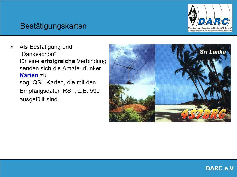 DARC e.V. Wettbewerbe ( Contests ) Weltweite Wettbewerbe finden auf der grünen Wiese statt (fieldday). Stromversorgung erfolgt mittels portablen Strom