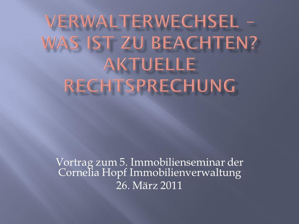 Vortrag zum 5. Immobilienseminar der Cornelia Hopf Immobilienverwaltung 26. März 2011