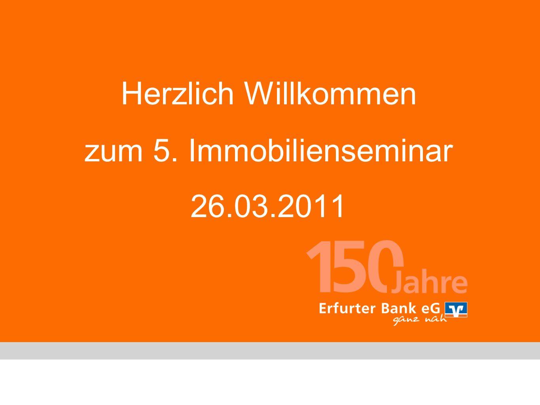 Herzlich Willkommen zum 5. Immobilienseminar 26.03.2011