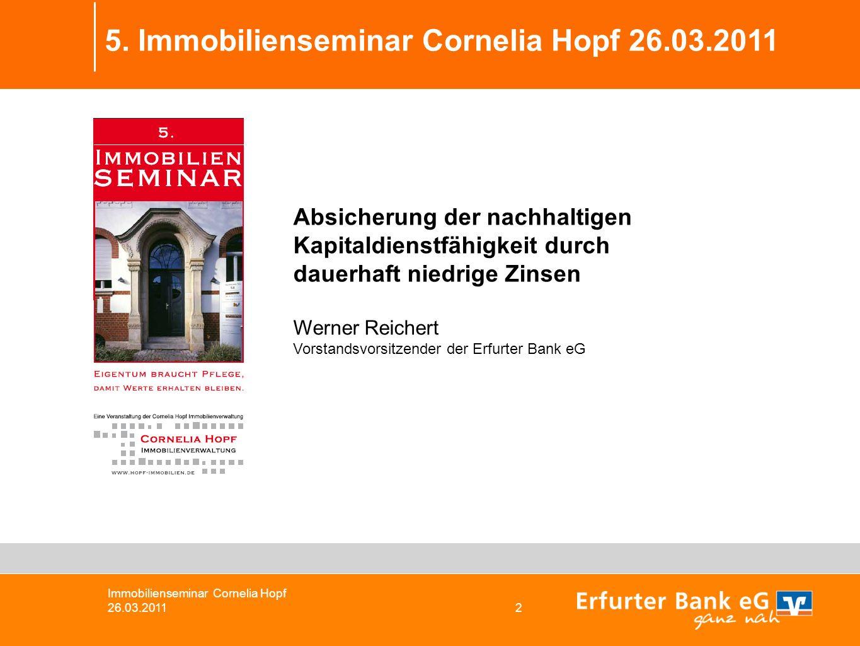 Absicherung der nachhaltigen Kapitaldienstfähigkeit durch dauerhaft niedrige Zinsen Werner Reichert Vorstandsvorsitzender der Erfurter Bank eG 5.