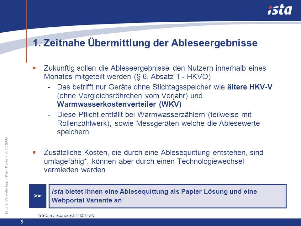 33 57 131 218 71 31 255 153 0 224 237 Erfurter Verwaltertag Karin Kauer 03.03.2009 16 Vielen Dank für Ihre Aufmerksamkeit !