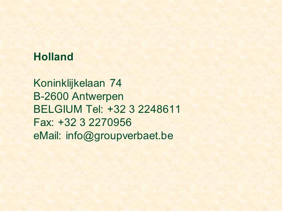 Holland Koninklijkelaan 74 B-2600 Antwerpen BELGIUM Tel: +32 3 2248611 Fax: +32 3 2270956 eMail: info@groupverbaet.be