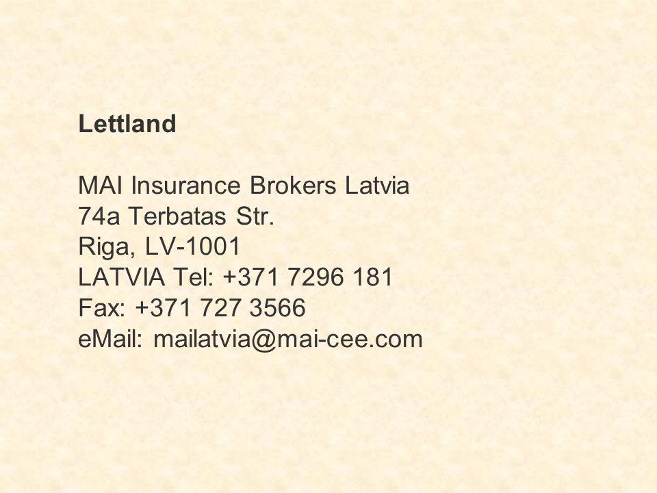 Lettland MAI Insurance Brokers Latvia 74a Terbatas Str.