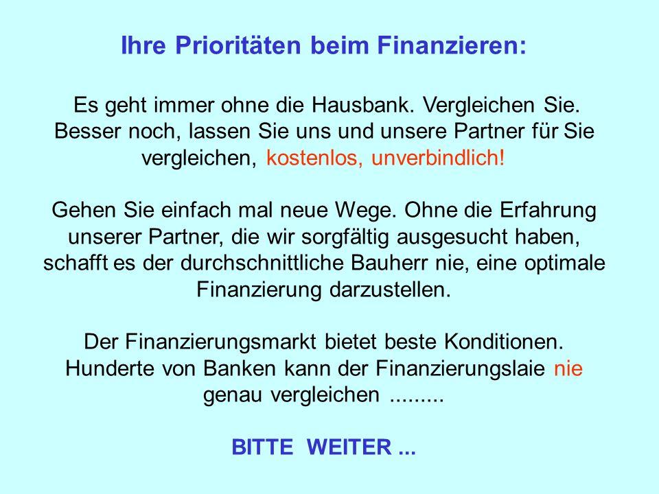 Ihre Prioritäten beim Finanzieren: Es geht immer ohne die Hausbank.