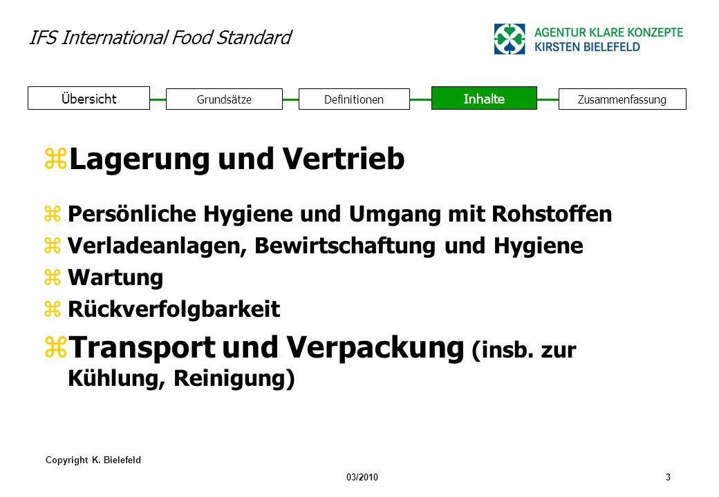 IFS International Food Standard Copyright K. Bielefeld 03/20103 GrundsätzeDefinitionen Inhalte Zusammenfassung Übersicht zLagerung und Vertrieb zPersö