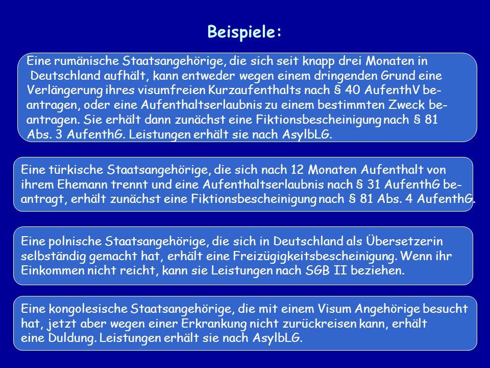 Beispiele: Eine rumänische Staatsangehörige, die sich seit knapp drei Monaten in Deutschland aufhält, kann entweder wegen einem dringenden Grund eine Verlängerung ihres visumfreien Kurzaufenthalts nach § 40 AufenthV be- antragen, oder eine Aufenthaltserlaubnis zu einem bestimmten Zweck be- antragen.