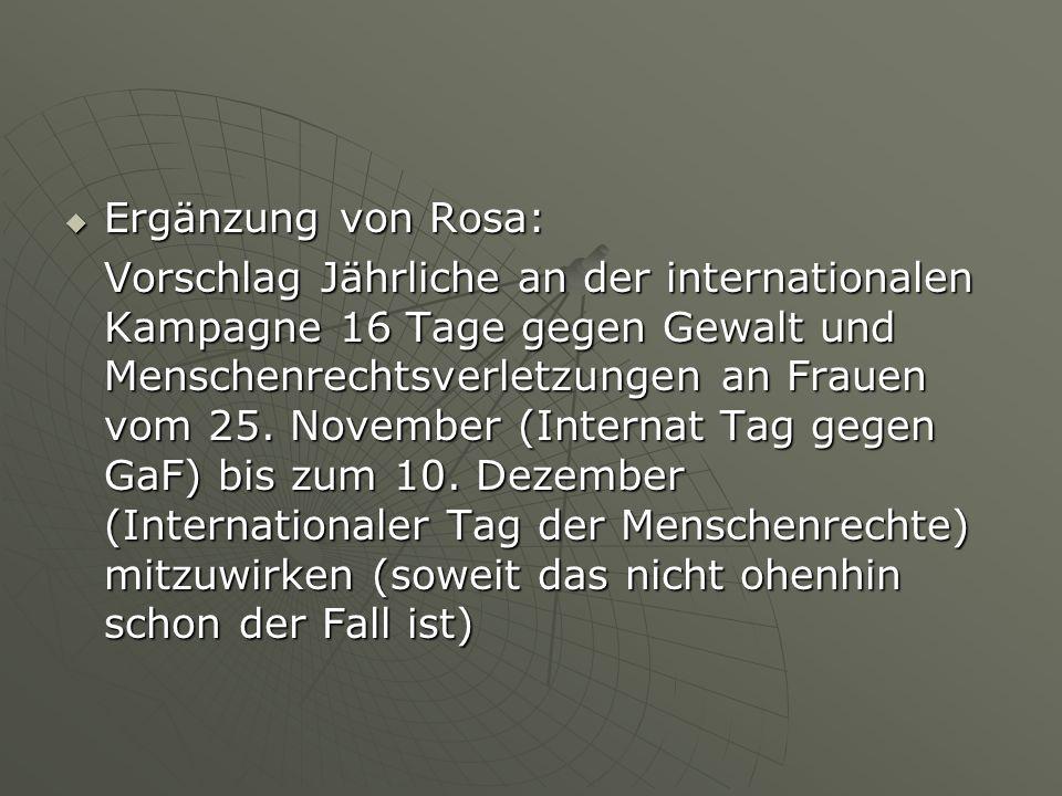 Ergänzung von Rosa: Ergänzung von Rosa: Vorschlag Jährliche an der internationalen Kampagne 16 Tage gegen Gewalt und Menschenrechtsverletzungen an Fra