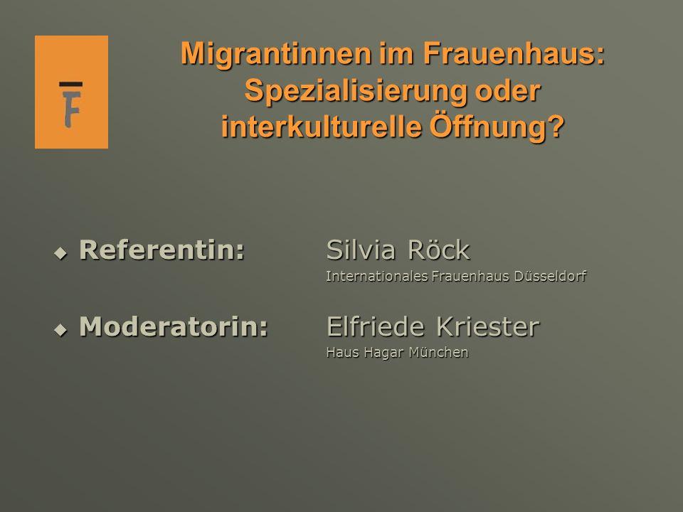 Ausgangsfragestellung: Migrantinnen als Mitarbeiterinnen im Frauenhaus.
