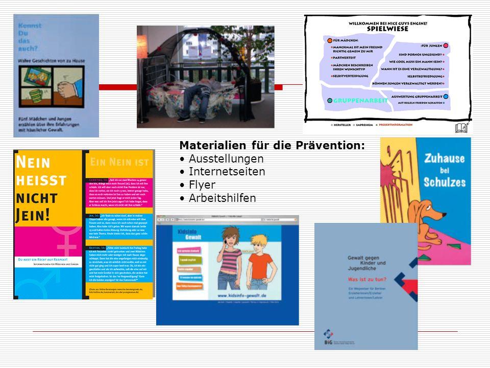 Materialien für die Prävention: Ausstellungen Internetseiten Flyer Arbeitshilfen