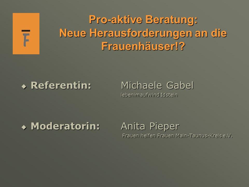 Pro-aktive Beratung: Neue Herausforderungen an die Frauenhäuser!.