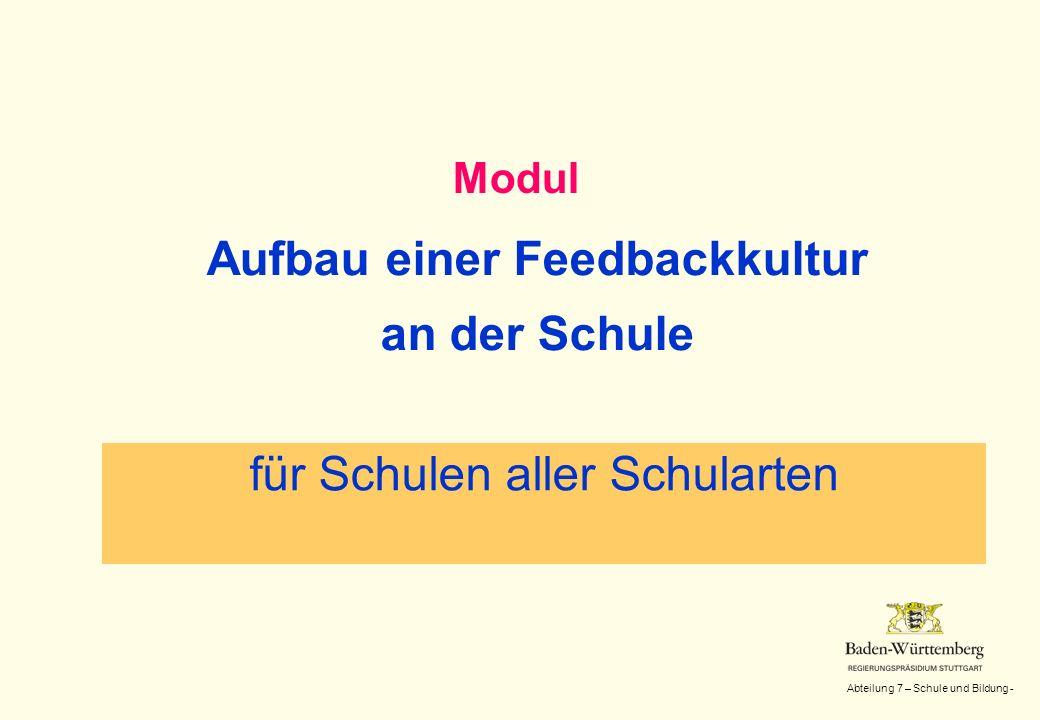 Abteilung 7 – Schule und Bildung - Modul Aufbau einer Feedbackkultur an der Schule für Schulen aller Schularten