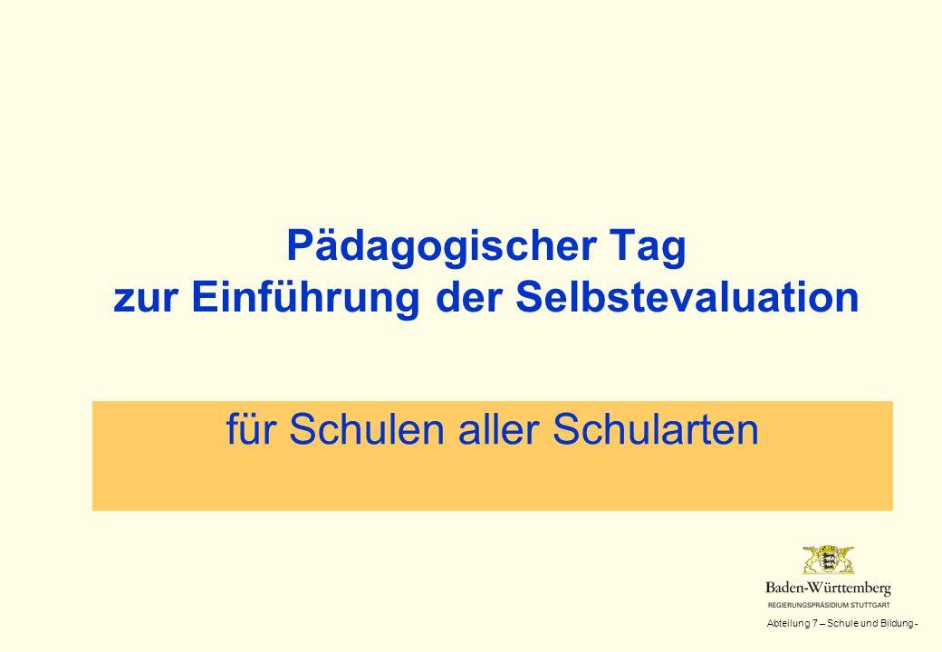 Abteilung 7 – Schule und Bildung - Pädagogischer Tag zur Einführung der Selbstevaluation für Schulen aller Schularten