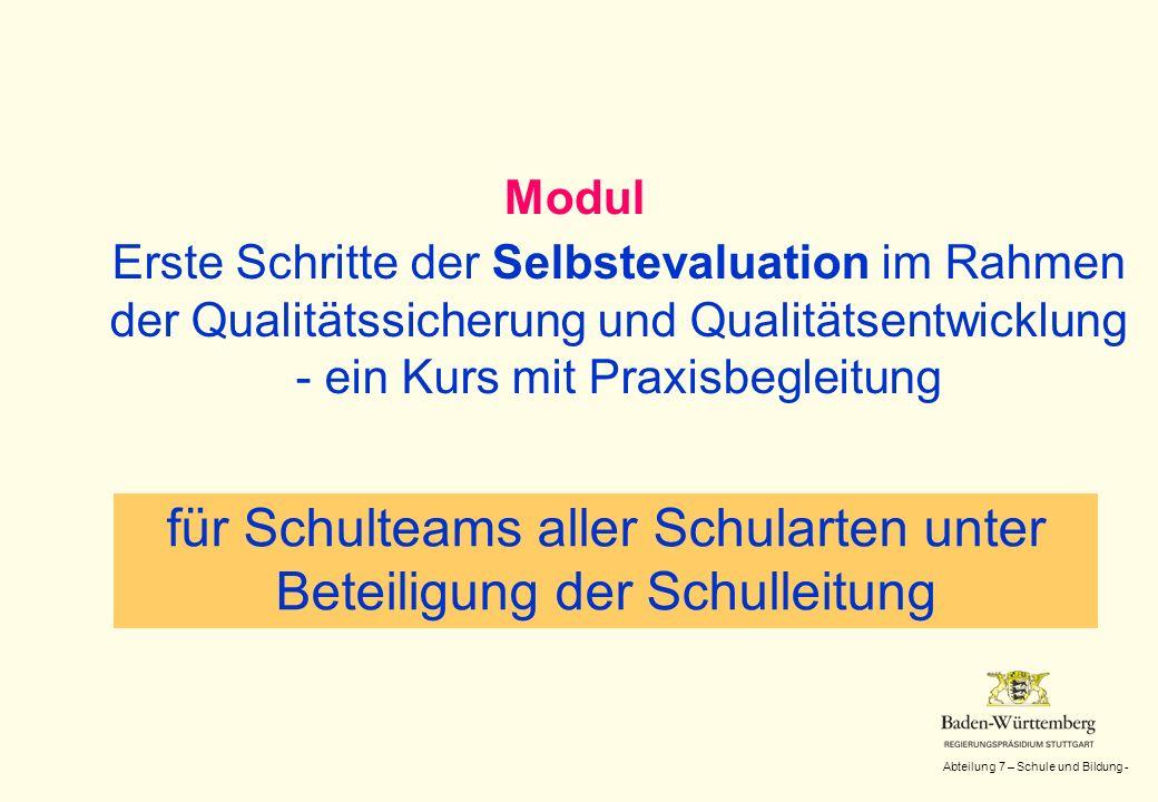 Abteilung 7 – Schule und Bildung - Modul Erste Schritte der Selbstevaluation im Rahmen der Qualitätssicherung und Qualitätsentwicklung - ein Kurs mit