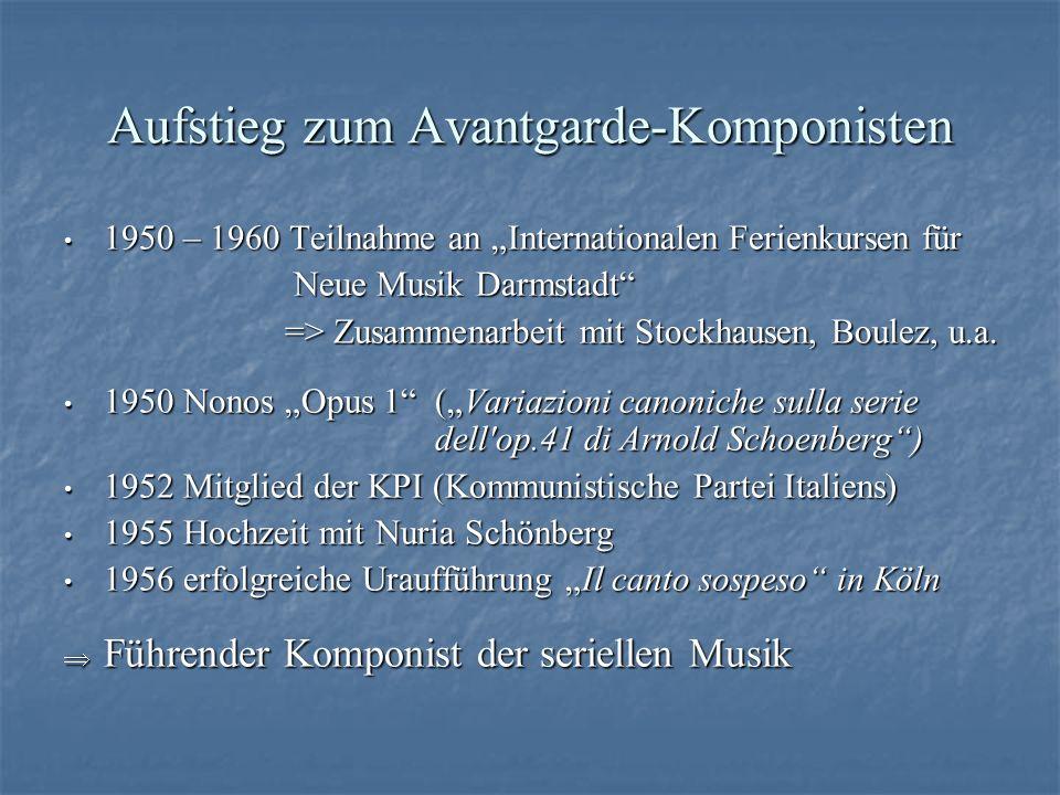 Aufstieg zum Avantgarde-Komponisten 1950 – 1960 Teilnahme an Internationalen Ferienkursen für 1950 – 1960 Teilnahme an Internationalen Ferienkursen fü