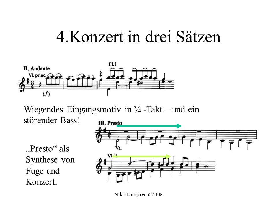 Niko Lamprecht 2008 4.Konzert in drei Sätzen Wiegendes Eingangsmotiv in ¾ -Takt – und ein störender Bass.