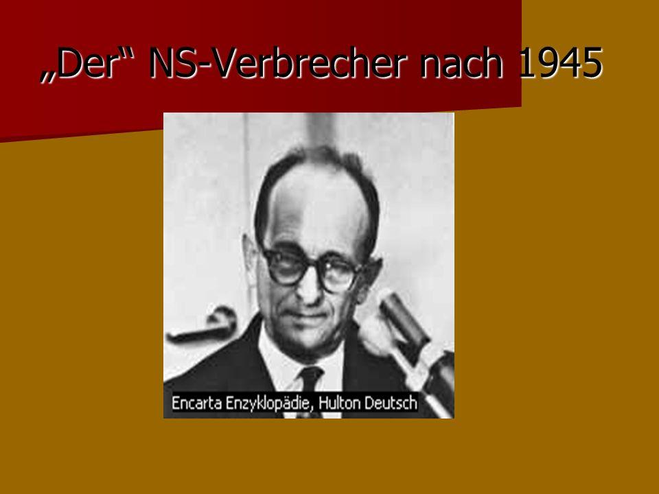 Der NS-Verbrecher nach 1945