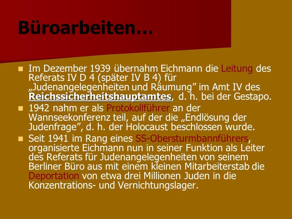 Büroarbeiten… Reichssicherheitshauptamtes Im Dezember 1939 übernahm Eichmann die Leitung des Referats IV D 4 (später IV B 4) für Judenangelegenheiten