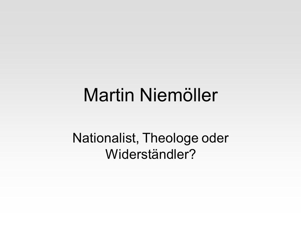 Martin Niemöller Nationalist, Theologe oder Widerständler?