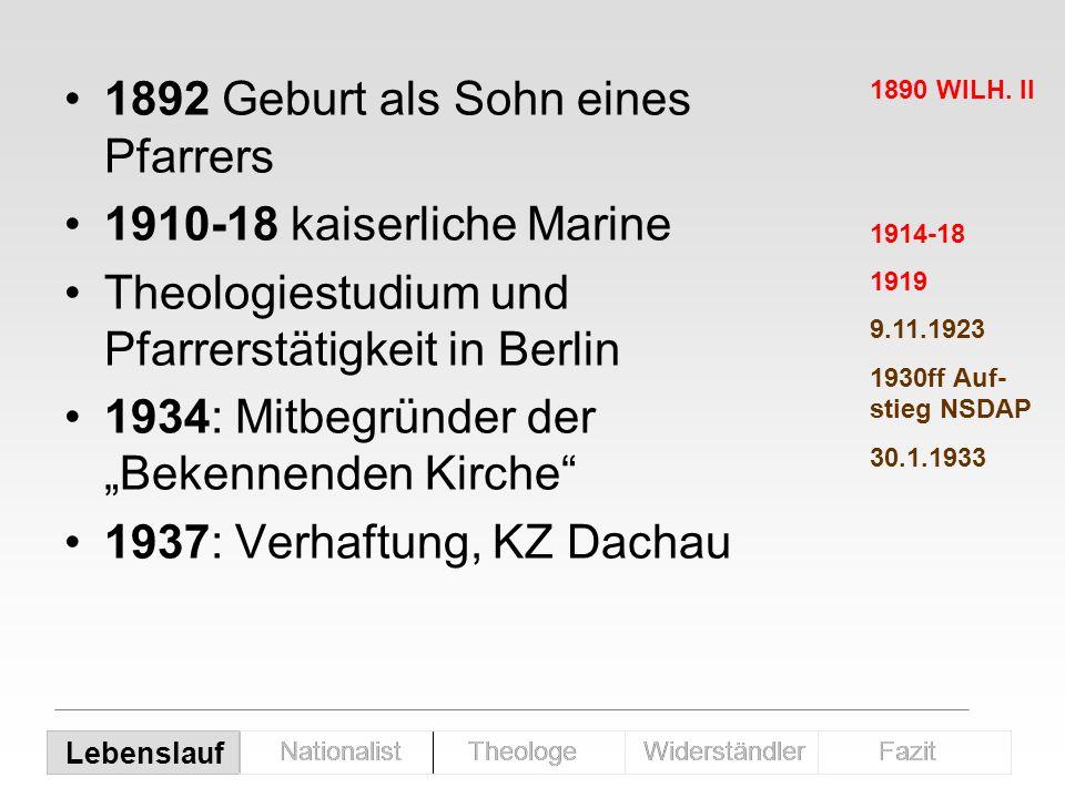 1892 Geburt als Sohn eines Pfarrers 1910-18 kaiserliche Marine Theologiestudium und Pfarrerstätigkeit in Berlin 1934: Mitbegründer der Bekennenden Kir