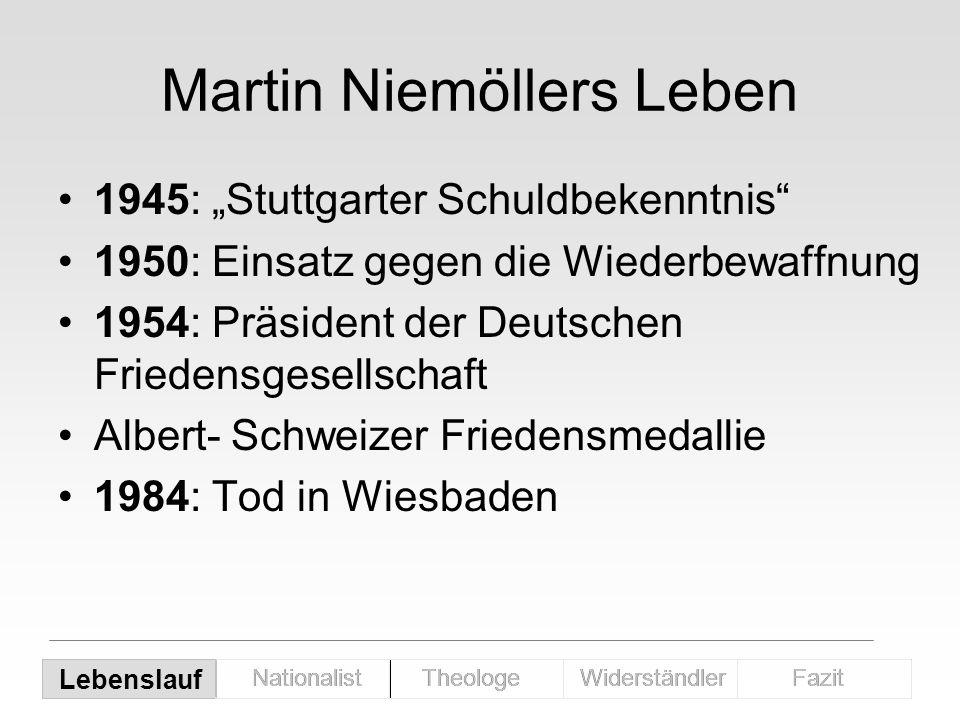 Martin Niemöllers Leben 1945: Stuttgarter Schuldbekenntnis 1950: Einsatz gegen die Wiederbewaffnung 1954: Präsident der Deutschen Friedensgesellschaft