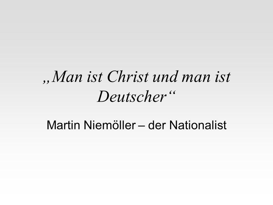 Man ist Christ und man ist Deutscher Martin Niemöller – der Nationalist