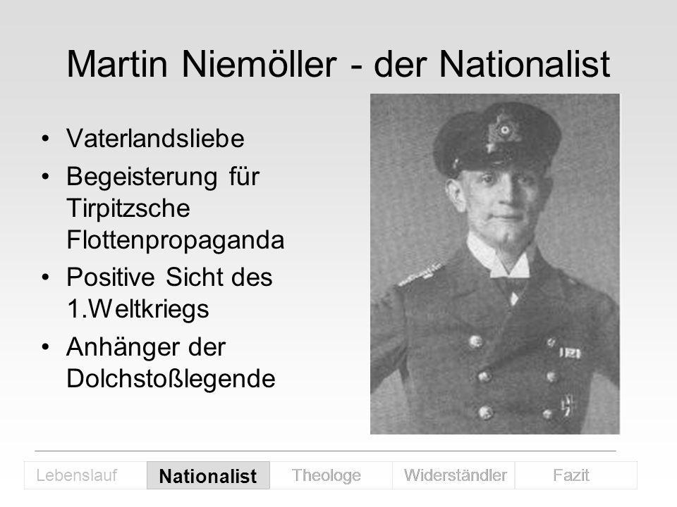 Martin Niemöller - der Nationalist Vaterlandsliebe Begeisterung für Tirpitzsche Flottenpropaganda Positive Sicht des 1.Weltkriegs Anhänger der Dolchst