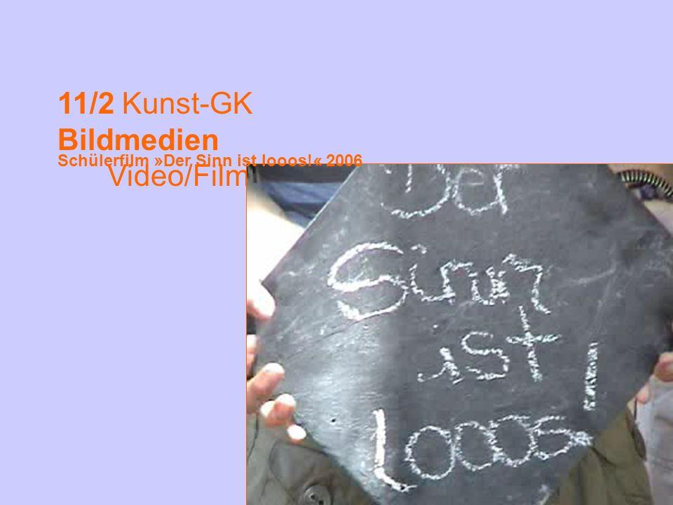 11/2 Kunst-GK Bildmedien Video/Film Schülerfilm » Der Sinn ist looos! « 2006