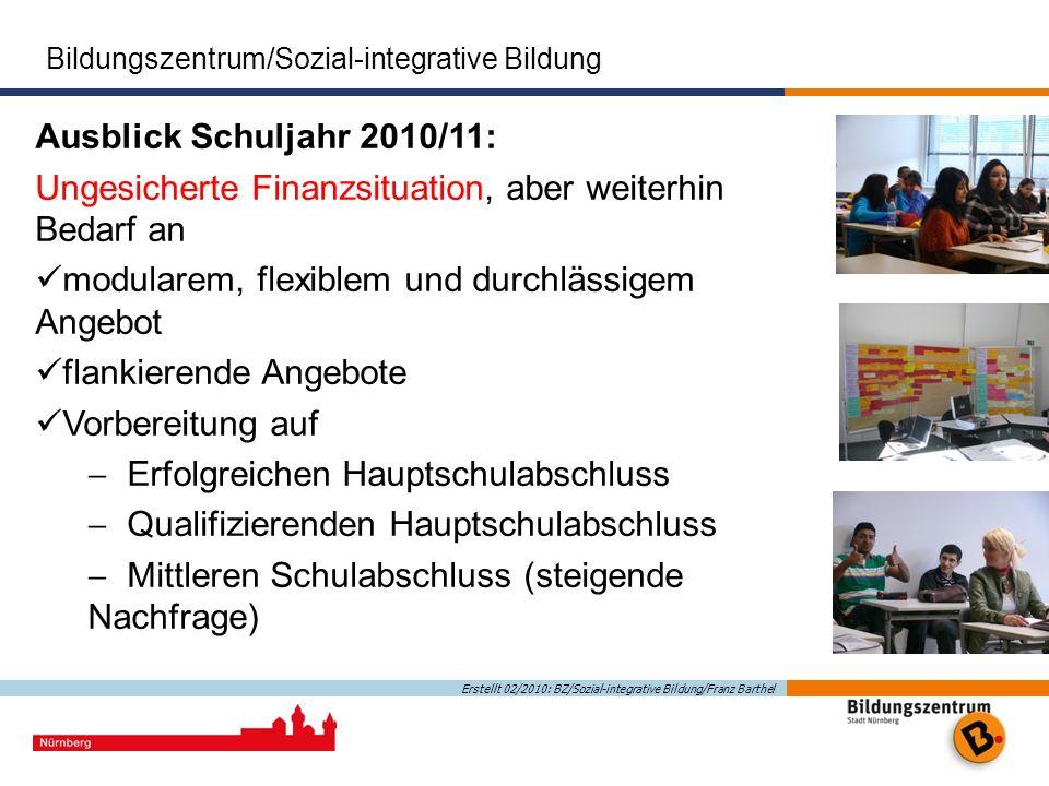 Bildungszentrum/Sozial-integrative Bildung Das Bildungszentrum der Stadt Nürnberg Erstellt 02/2010: BZ/Sozial-integrative Bildung/Franz Barthel Stadt
